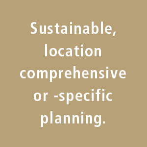 Sustainable, location comprehensive or -specific planning.